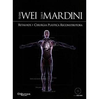Livro - Retalhos e Cirurgia Plástica Reconstrutora - Wei