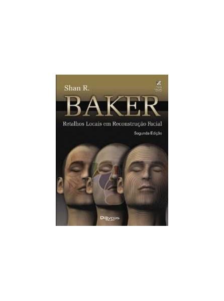 Livro - Retalhos Locais em Reconstrução Facial - Baker