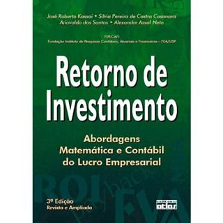 Livro - Retorno do Investimento: Abordagem Matemática e Contábil do Lucro Empresarial - Kassai