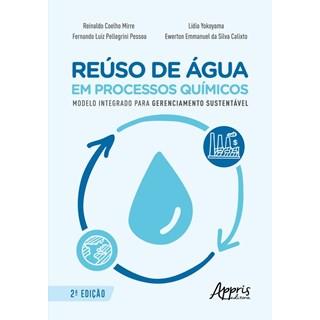 Livro Reúso de Água em Processos Químicos - Calixto - Appris