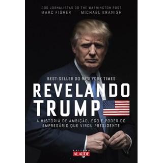 Livro - Revelando Trump - A história de ambição, ego e poder do empresário que virou presidente