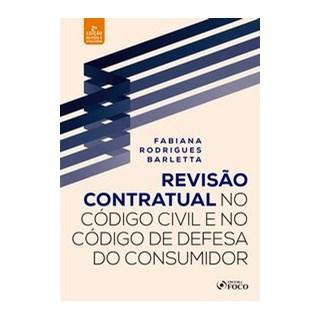 Livro - REVISÃO CONTRATUAL NO CÓDIGO CIVIL E DEFESA DO CONSUMIDOR - BARLETTA 2º edição