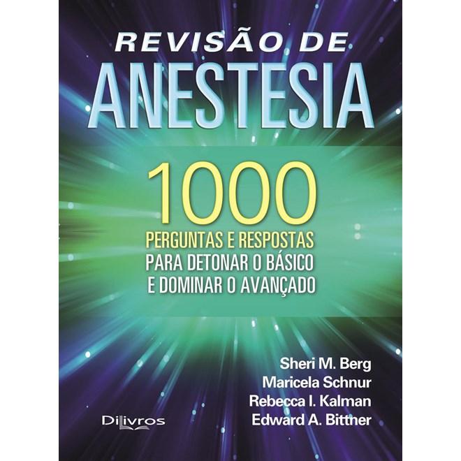 Livro - Revisão de Anestesiologia 1000 Perguntas e Respostas - Berg