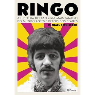 Livro - Ringo - A História Do Baterista Mais Famoso Do Mundo Antes E Depois Dos Beatles -  Starr