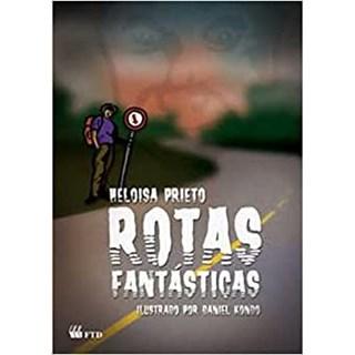 Livro - Rotas Fantásticas - Prieto - FTD