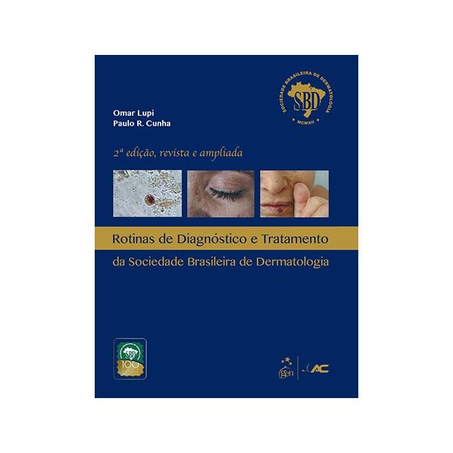 Livro - Rotinas de Diagnóstico e Tratamento da Sociedade Brasileira de Dermatologia - SBD - Lupi
