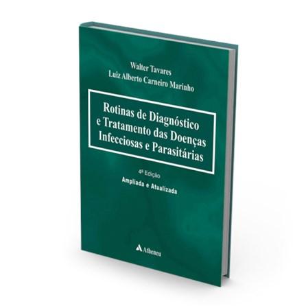Livro - Rotinas de Diagnóstico e Tratamento das Doenças Infecciosas e Parasitárias - Tavares
