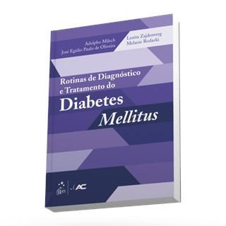 Livro - Rotinas de Diagnósticos e Tratamento do Diabetes Mellitus - Milech