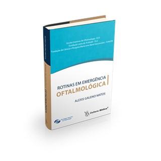Livro - Rotinas em Emergência Oftalmológica - Matos