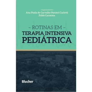 Livro - Rotinas em Terapia Intensiva Pediátrica - Carlotti