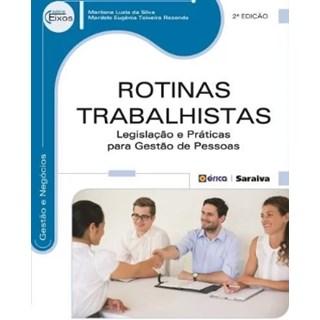 Livro - Rotinas Trabalhistas - Legislação e Práticas Para Gestão de Pessoas - Série Eixos - Rezende
