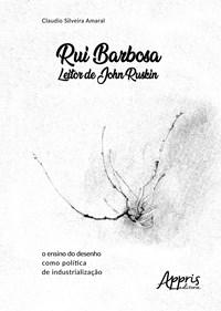 Livro Rui Barbosa Leitor de John Ruskin Amaral Appris