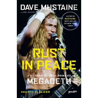 Livro Rust in Peace: A História da Obra-Prima do Megadeth - Mustaine - Belas Letras