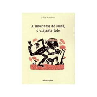 Livro - Sabedoria De Madi O Viajante, A - Hatubou
