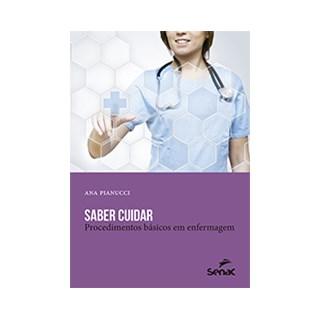 Livro - Saber Cuidar: Procedimentos básicos em enfermagem - Pianucci