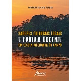 Livro - Saberes Culturais Locais e Prática Docente em Escola Ribeirinha do Campo - Pereira - Appris