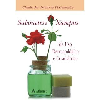 Livro - Sabonetes e Xampus de Uso Dermatológico e Cosmiátrico - Guimarães