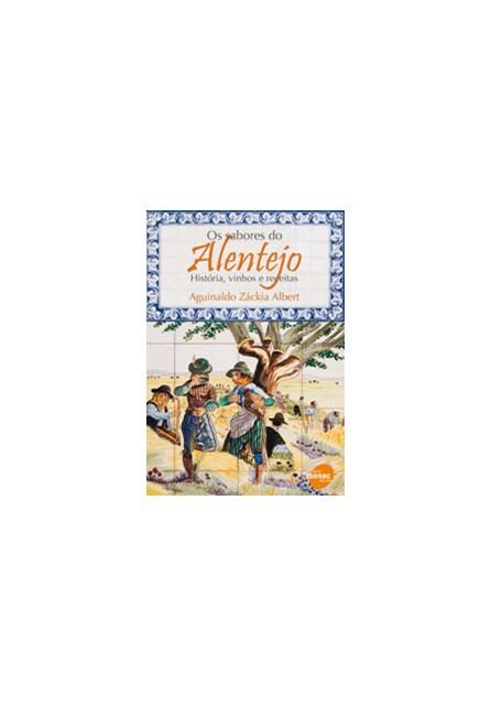 Livro - Sabores do Alentejo - Histórias, Vinhos e Receitas - Albert