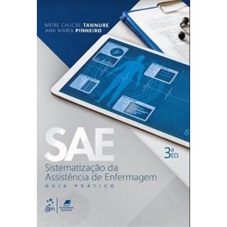 Livro - SAE Sistematização da Assistência de Enfermagem - 3a. edição - Tannure
