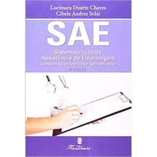 Livro - SAE - Sistematização da Assistência de Enfermagem - Considerações Teóricas e Aplicabilidade - Chaves <>