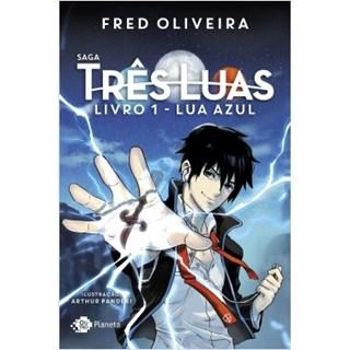 Livro - Saga três luas - Livro 1: Lua azul - Oliveira - Planeta