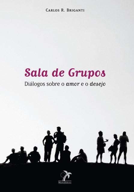 Livro - Sala de Grupos - Diálogos sobre o amor e o desejo - Briganti