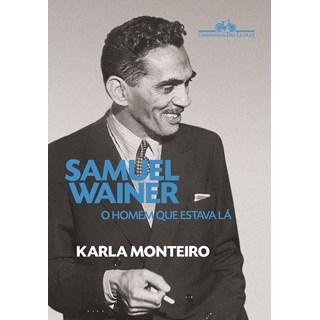 Livro Samuel Wainer: O Homem Que Estava lá - Monteiro - Companhia das Letras