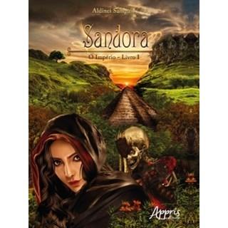 Livro - Sandora: O Império - Livro I - Sampaio - Appris