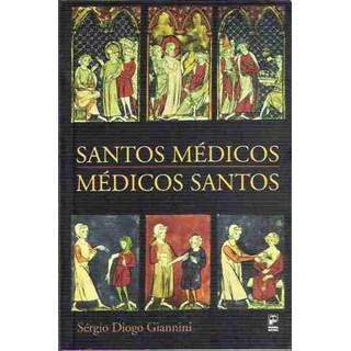 Livro - Santos Médicos, Médicos Santos - Giannini