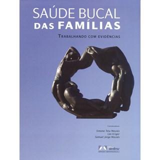 Livro - Saúde Bucal das Famílias Trabalhando com Evidências - Moyses