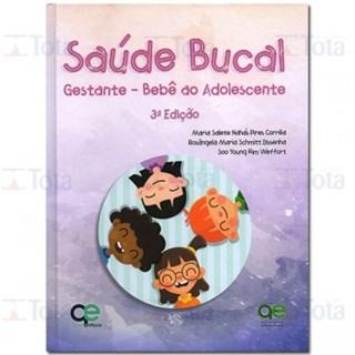 Livro - Saúde Bucal Gestante - Bebê ao Adolescente - Corrêa