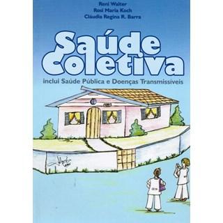Livro - Saúde Coletiva inclui Saúde Pública e Doenças Transmissíveis - Koch