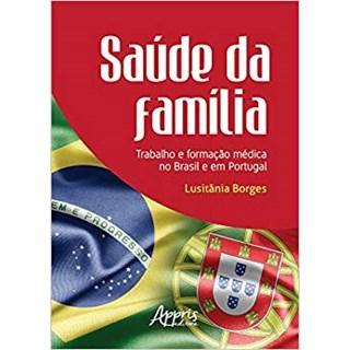 Livro - Saúde da Família: Trabalho e Formação Médica no Brasil e em Portugal  - Borges