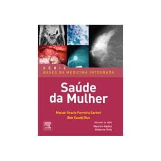 Livro - Saúde da Mulher - Série Bases da Medicina Integrada - Sartori