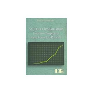 Livro - Saude Do Trabalhador - Cenarios E Perspectivas - Michel