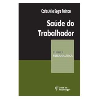 Livro -  Saúde Do Trabalhador - Faiman - Casa do Psicólogo
