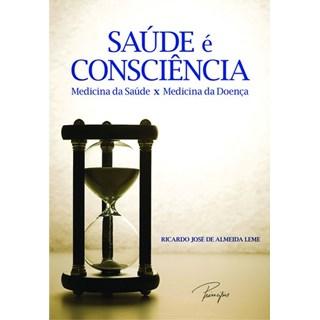 Livro - Saúde é consciência - Medicina da saúde x Medicina da doença