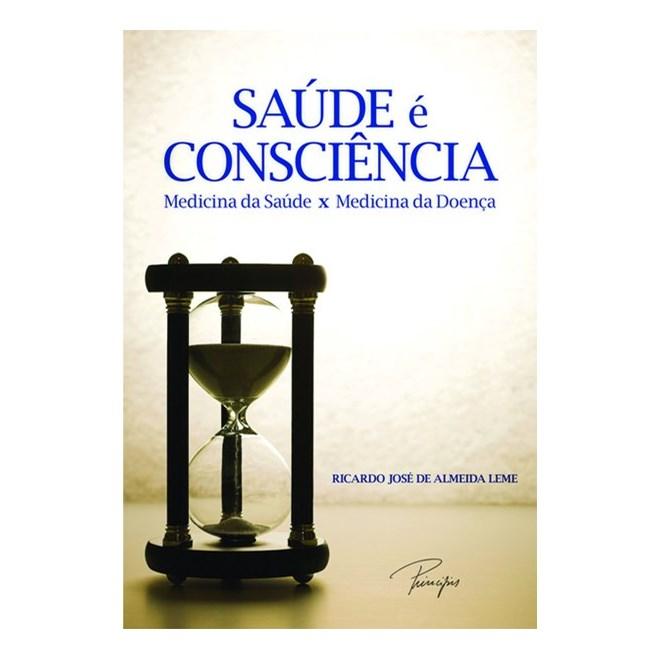 Livro - Saúde é consciência: Medicina da saúde x Medicina da doença