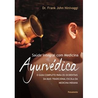 Livro - Saúde Integral com Medicina Ayurvédica - Ninivaggi