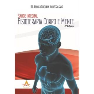 Livro - Saúde Integral Fisioterapia Corpo e Mente - Salgado