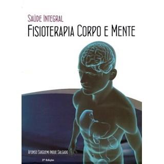 Livro - Saúde Integral - Fisioterapia Corpo e Mente - Salgado