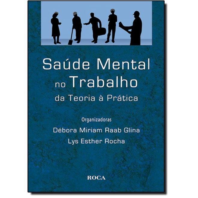 Livro - Saúde Mental no Trabalho- Da Teoria à Prática - Glina