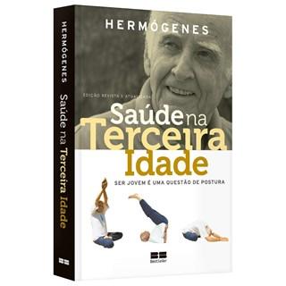 Livro Saúde na Terceira Idade - Hermógenes - Bestseller