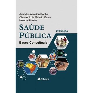 Livro - Saúde Pública Bases Conceituais - Rocha, Galvão e Ribeiro