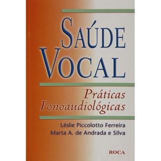 Livro - Saúde Vocal - Práticas Fonoaudiológicas - Silva