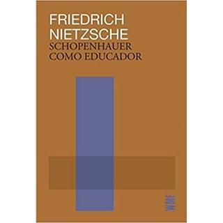 Livro - Schopenhauer Como Educador - Nietzsche - Wmf Martins Fontes