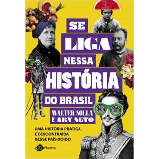 Livro - Se Liga Nessa História do Brasil - Solla