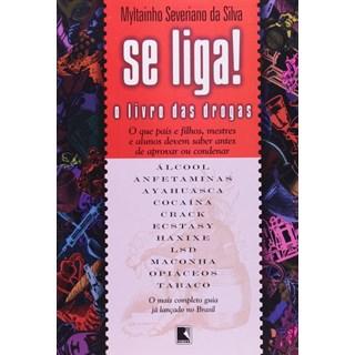 Livro - Se Liga! O livro das Drogas - Silva