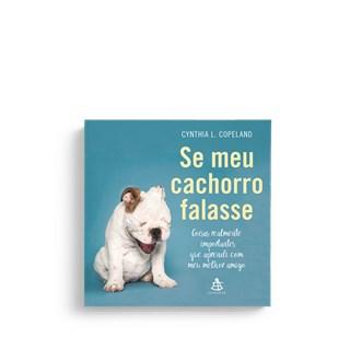 Livro - Se Meu Cachorro Falasse - Copeland