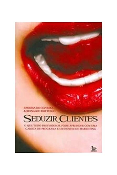 Livro - Seduzir Clientes - De Oliveira